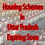 Housing Schemes UP Expiring Soon