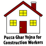 Pucca Ghar Yojna for Construction Workers