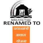 Indira Awas Yojana Renamed to Pradhan Mantri Awaas Yojana