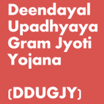 Deen Dayal Upadhyaya Gram Jyoti Yojana (DDUGJY)
