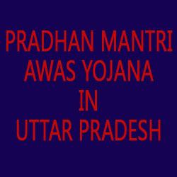 PM Awas Yojana in Uttar Pradesh