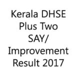 Kerala DHSE Plus Two SAY/Improvement Result 2017