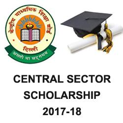 Central Sector Scholarship Scheme 2017-18