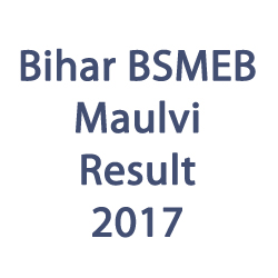 Bihar BSMEB Maulvi Result 2017