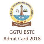 GGTU BSTC Admit Card 2018