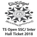 TS Open School Inter/ SSC Hall Ticket 2018