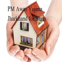 PM Awas Yojana Jharkhand for Slum